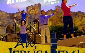 הא, ג'רוזלם!   מחזמר חדש באנגלית גם לדוברי עברית!!!